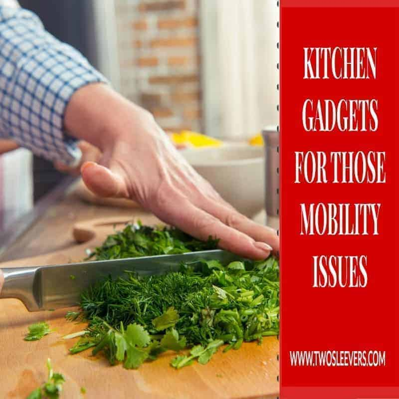 Kitchen gadgets for those with limited mobility, arthritis, limited hand strength.