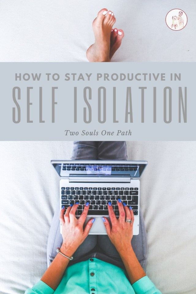 how to stay productive while self isolating