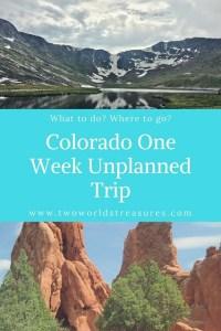 Colorado One Week Unplanned Trip - Two Worlds Treasures