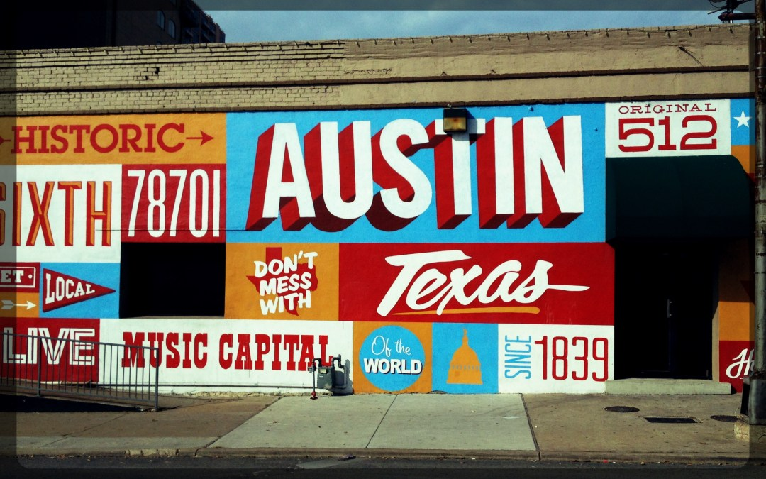 Austin, Texas: Why You Need to Go