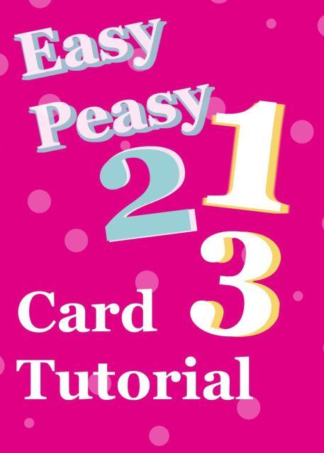 Card Tutorials-Easy-Peasy-1-2-3-Series