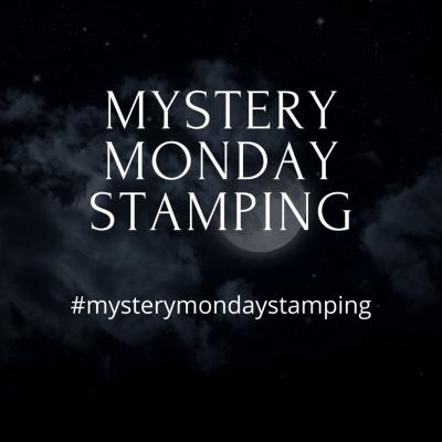 Mystery Monday Stamping November 9, 2020