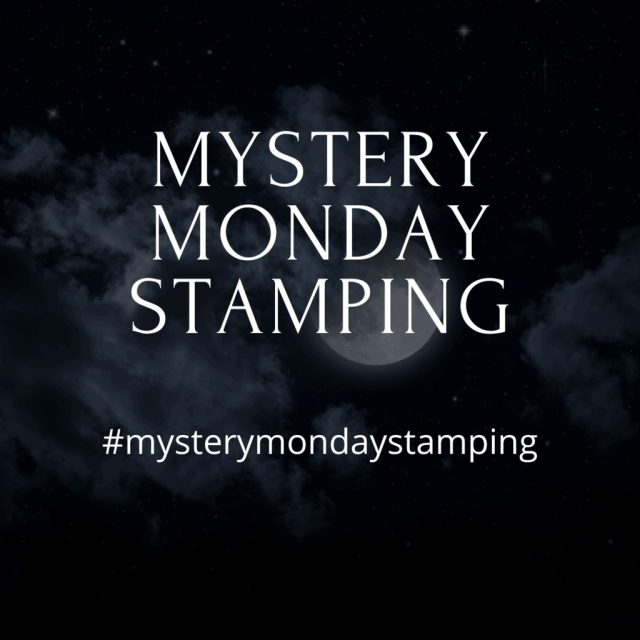 Mystery Stamping is held every Monday where we make a handmade card. I give you clues for each step of the way.