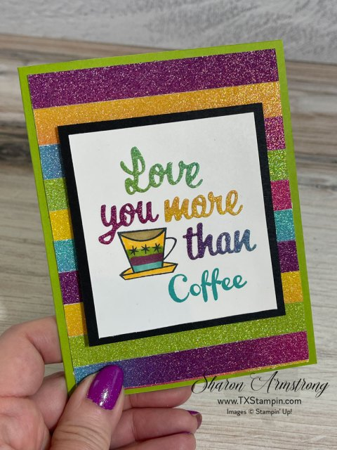 The best handmade card for coffee lovers? This one with a rainbow glimmer paper backbround.
