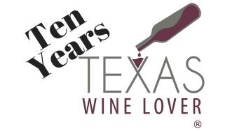 10 Year Anniversary of Texas Wine Lover