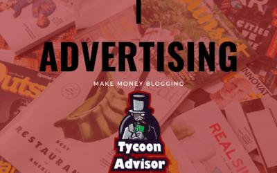 Make Money Blogging – Advertising
