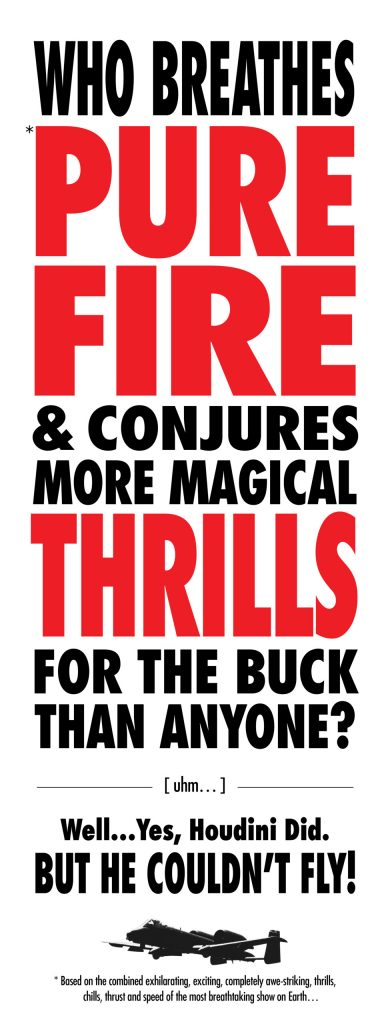 WHO BREATHES PURE FIRE & CONJURES MORE THRILLS FOR THE BUCK THAN ANYONE? Abbotsford International Airshow (Writing, Design)