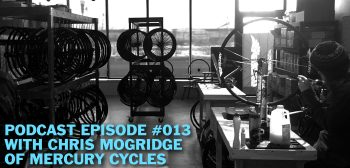 The Build Cycle Podcast #013 – Mercury Cycles' Chris Mogridge