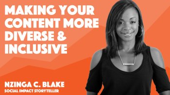 cover art for video from nzinga blake on how to create more diverse content marketing for your brand