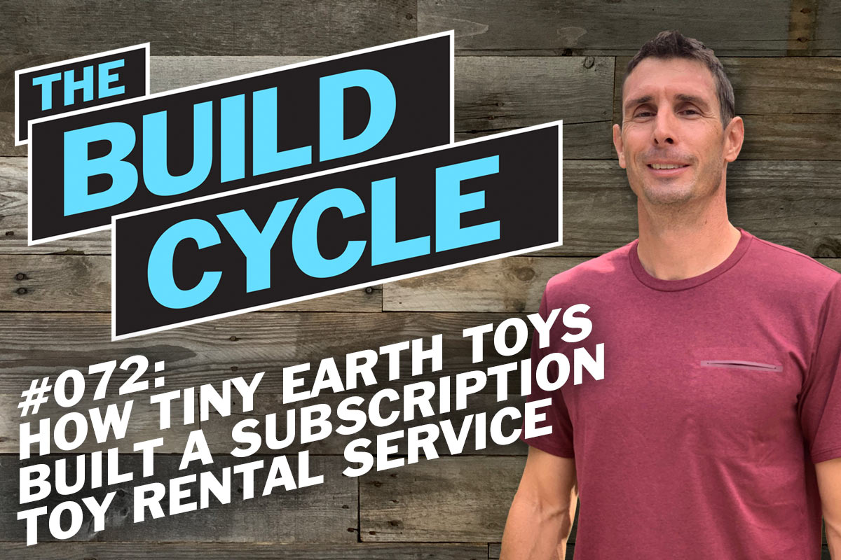 Ep# 072: How Tiny Earth Toys launched a subscription toy rental service