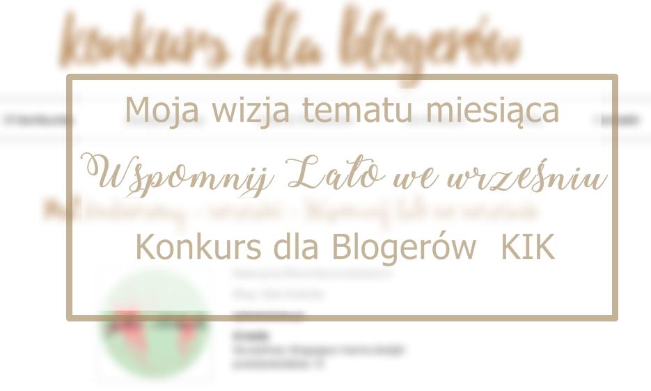 wspomnij-lato-we-wrzesniu-moja-wizja-tematu-miesiaca-konkurs-dla-blogerow-kik