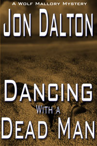 Hubby's got a new book! Dancing With a Dead Man (Wolf Mallory Mystery 3)