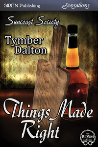 Things Made Right (Suncoast Society)