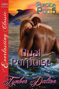 Dual Porpoise (Placida Pod 5)