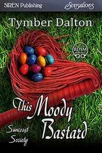 Now Available: This Moody Bastard (Suncoast Society 50)