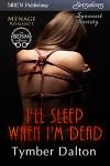 I'll Sleep When I'm Dead (Suncoast Society)