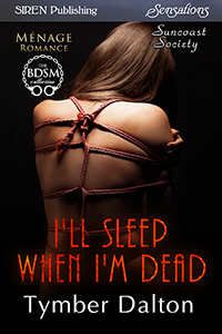 I'll Sleep When I'm Dead (Suncoast Society)
