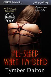 Available for Pre-Order: I'll Sleep When I'm Dead (Suncoast Society)