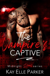 Cover for The Vampire's Captive by Kay Elle Parker.