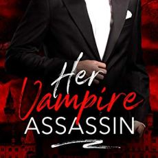 New in the Midnight Doms series: Her Vampire Assassin