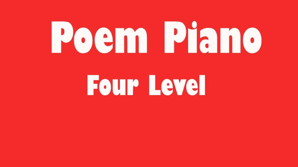 Poem-piano-four-level