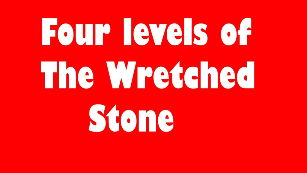 four levels of the story the wretched stone