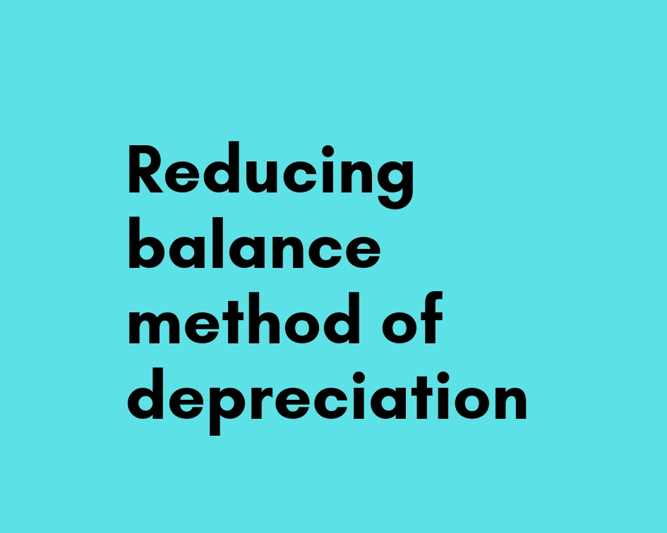 reducing balance method depreciation