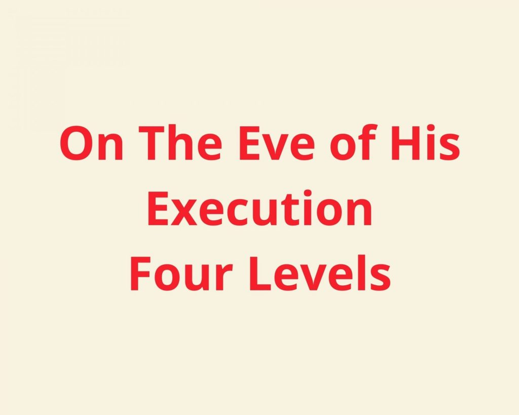on the eve of his execution four levels