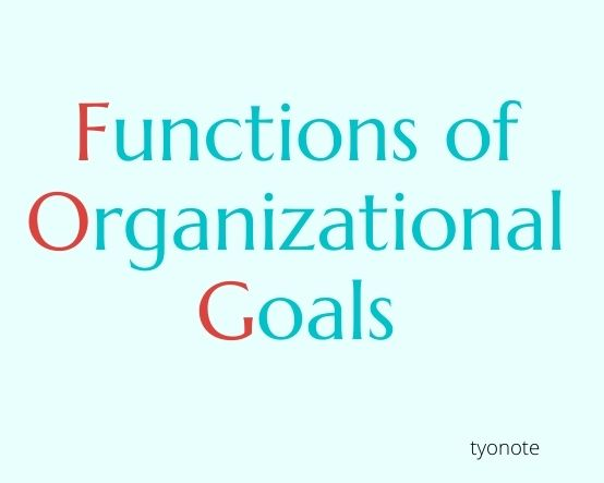 functions of organizational goals
