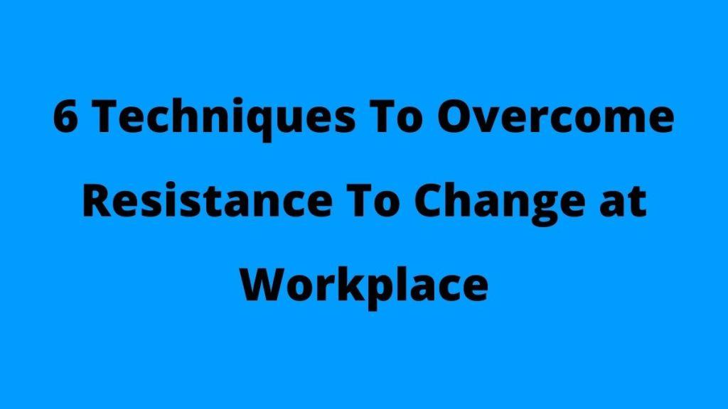 resistance to change techniques