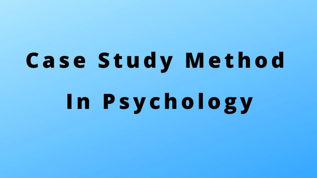 case study method in psychology