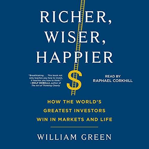 Richer, Wiser, Happier one of best investing books