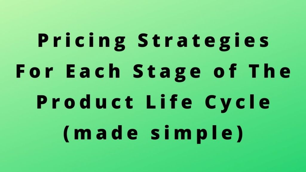 product life cycle pricing strategies