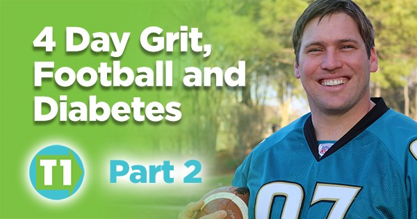 4 Day Grit, Football and Diabetes Part 2 by Brandon Green