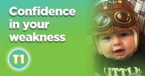 Confidence in your weakness
