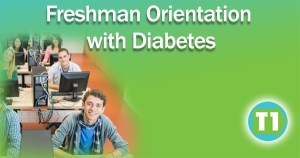 Freshman Orientation with Type 1 Diabetes