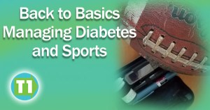 The basics of managing sports with Type 1 Diabetes.