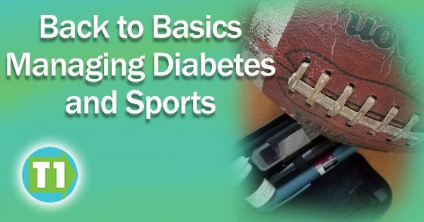 Back to basics managing sports with Type 1 Diabetes