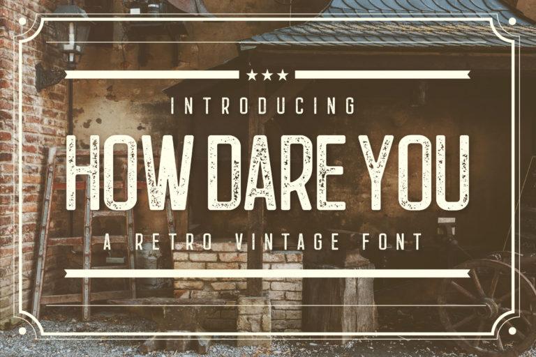 How Dare You - Retro Vintage Font