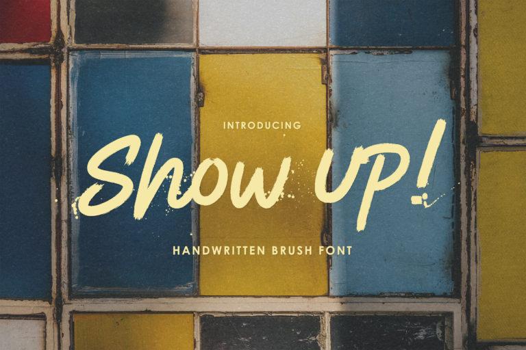Show Up! - Handwritten Brush Font