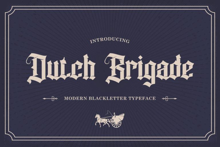 Dutch Brigade - Modern Blackletter Typeface