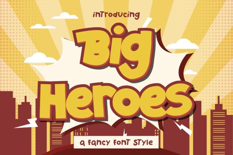 Big Heroes - Fancy Font Style