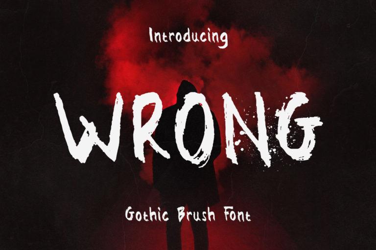 Wrong - Gothic Brush Font