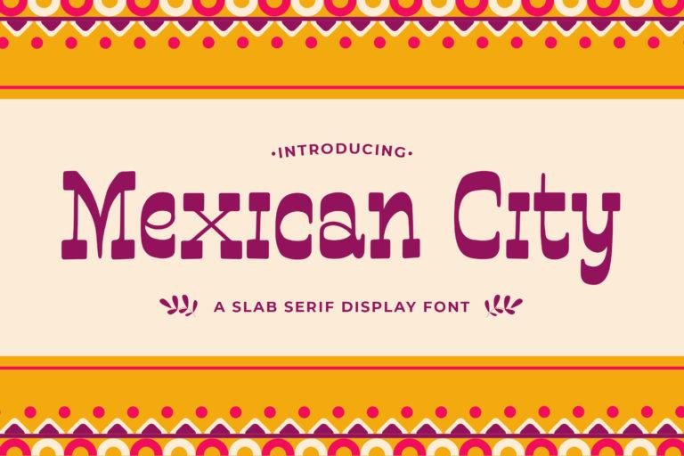 Mexican City - A Slab Serif Display Font