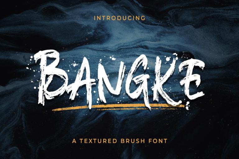 Bangke - Textured Brush Font