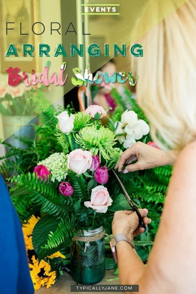 Flower arranging class for a bridal shower! How to plan a bridal shower, best bridal shower ever!