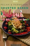 Pecan & Parmesan Crusted Baked Halibut with Blackberry Lime Sauce, dinner recipe, halibut recipe, healthy dinner, healthy recipe, baked halibut recipe