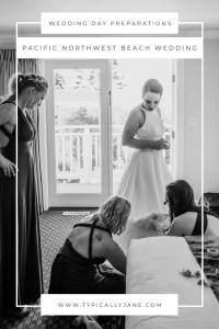 wedding day preparations Pacific Northwest beach wedding