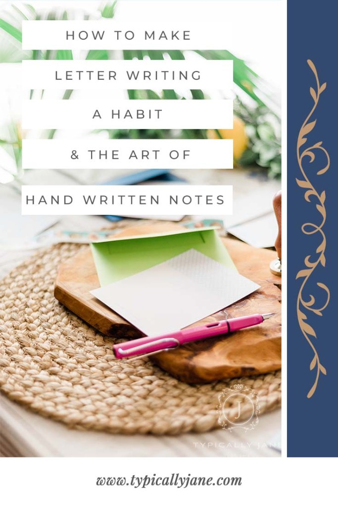how to make letter writing a habit and the art of hand written notes