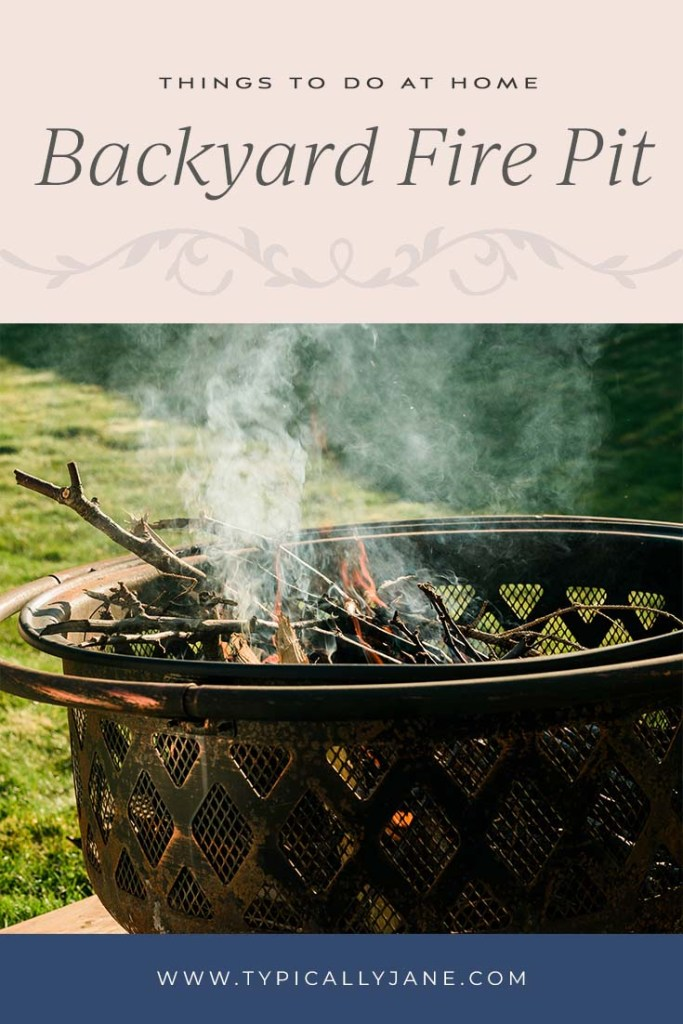things to do at home backyard fire pit bonfire
